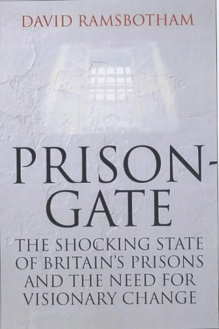 9780743238847: Prisongate: The Shocking State of Brtain's Prisons and the Need for Visionary Change