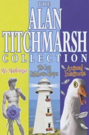 9780743238892: The Alan Titchmarsh Omnibus:Mr. McGregor,The Last Lighthouse Keeper,Animal Instincts