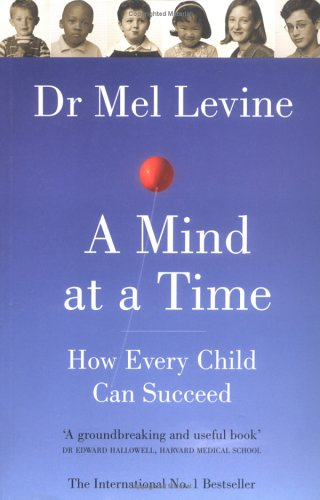 A Mind at a Time: How Every Child Can Succeed (0743239253) by Melvin D. Levine