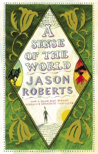 9780743239660: A Sense Of The World: How A Blind Man Became History's Greatest Traveller