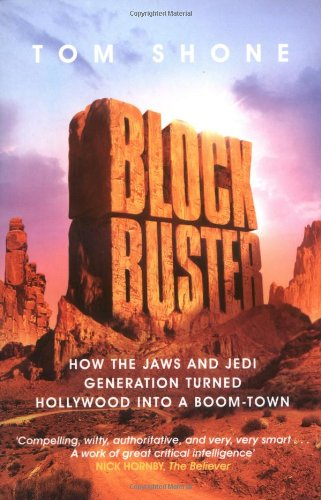 9780743239912: Blockbuster: How the Jaws and Jedi Generation Turned Hollywood into a Boom-town