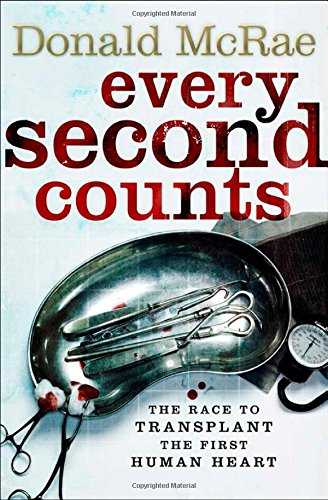 9780743239943: Every second Counts: The race to transplant the first human heart