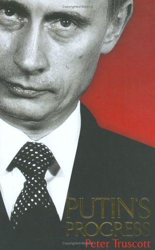 9780743240055: Putin's Progress