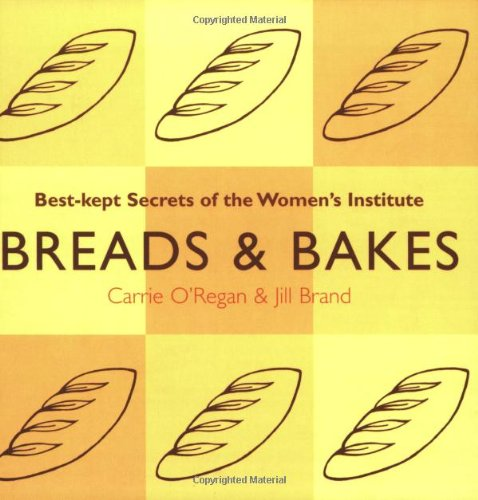 Breads and Bakes (Best Kept Secrets Womens: O'Regan, Carrie