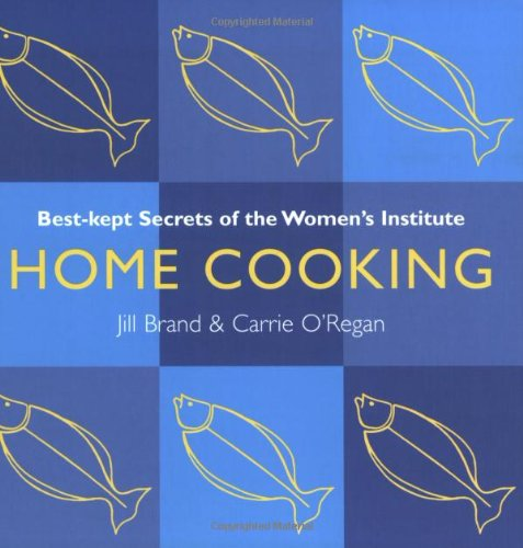 9780743240130: Home Cooking: Best Kept Secrets of the Women's Institute