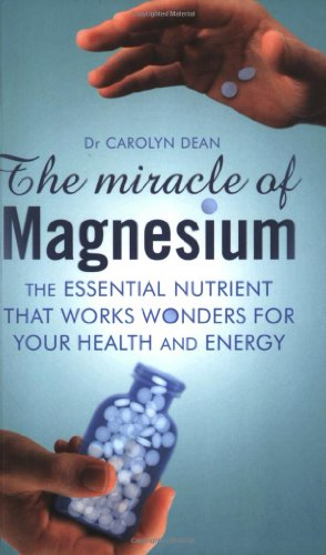 9780743240161: The Miracle of Magnesium: The Essential Nutrient That Works Wonders for Your Health and Energy