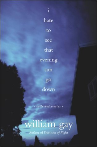 I Hate to See That Evening Sun Go Down : Collected Stories