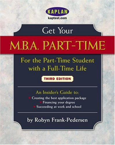 9780743241045: Get Your M.B.A. Part-Time, Third Edition: For the Part-Time Student with a Full-Time Life (Get Your M.B.A. Part-Time: For the Part-Time Student with a Full-Tim)