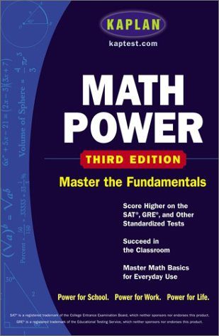Kaplan Math Power, Third Edition : Score Higher on the SAT, GRE, and Other Standardized Tests: ...
