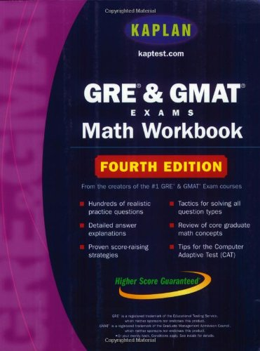 Kaplan GRE & GMAT Exams Math Workbook: Fourth Edition (Kaplan GMAT Math Workbook) (0743241290) by Kaplan
