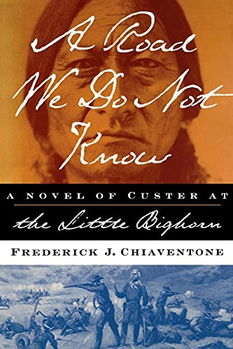 9780743241793: A Road We Do Not Know: A Novel of Custer at Little Bighorn