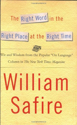 9780743242448: The Right Word in the Right Place at the Right Time: Wit and Wisdom from the Popular