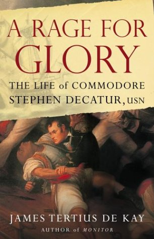 9780743242455: A Rage for Glory: The Life of Commodore Stephen Decatur, USN