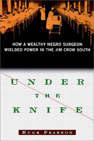 9780743242578: Under the Knife: How a Wealthy Negro Surgeon Wielded Power in the Jim Crow South