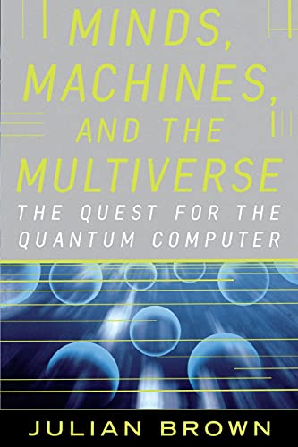 9780743242639: Minds, Machines, and the Multiverse: THE QUEST FOR THE QUANTUM COMPUTER