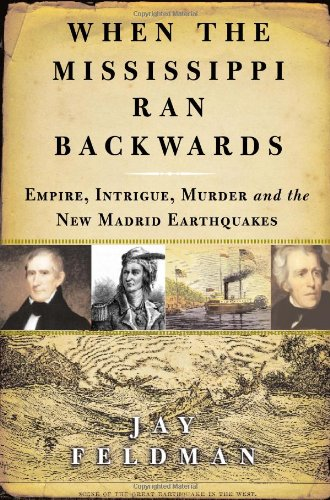 9780743242783: When the Mississippi Ran Backwards: Empire, Intrigue, Murder, and the New Madrid Earthquakes