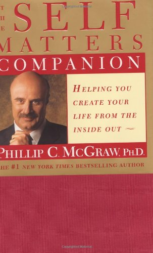 The Self Matters Companion: Helping You Create: Dr. Phil McGraw