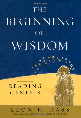 9780743242998: The Beginning of Wisdom: Reading Genesis: A Companion to the Book of Genesis