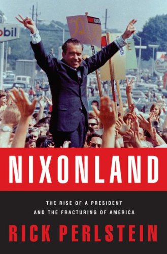 9780743243025: Nixonland: The Rise of a President and the Fracturing of America