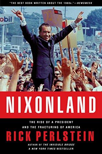 9780743243032: Nixonland: America's Second Civil War and the Divisive Legacy of Richard Nixon, 1965-1972