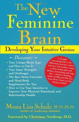 9780743243063: The New Feminine Brain: How Women Can Develop Their Inner Strengths, Genius, and Intuition