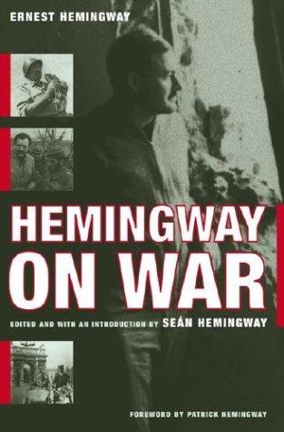 Hemingway on War: Hemingway, Ernest