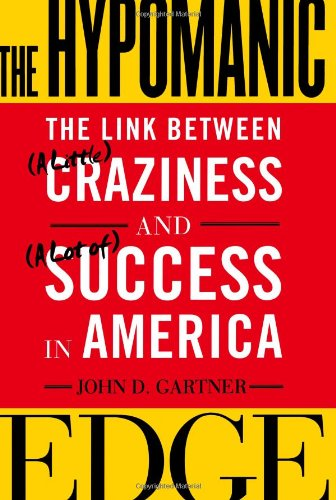 9780743243445: The Hypomanic Edge: The Link Between a Little Craziness and a Lot of Success in America