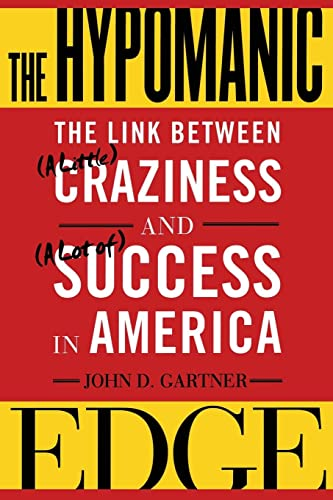 9780743243452: The Hypomanic Edge: The Link Between (A Little) Craziness and (A Lot of) Success in America