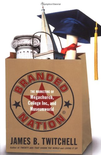 9780743243469: Branded Nation: The Marketing of Megachurch, College Inc., and Museumworld