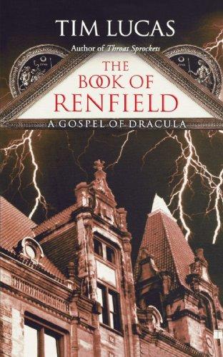 The Book of Renfield: A Gospel of: Tim Lucas