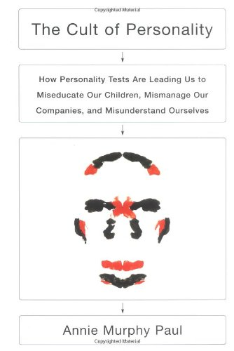9780743243568: The Cult of Personality: How Personality Tests Are Leading Us to Miseducate Our Children, Mismanage Our Companies, and Misunderstand Ourselves
