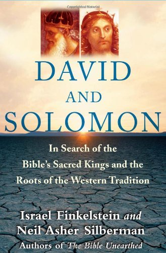 9780743243629: David and Solomon: In Search of the Bible's Sacred Kings and the Roots of Western Civilization