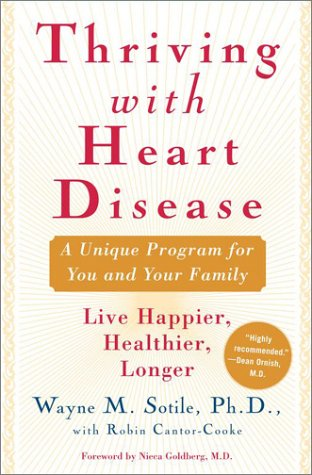 9780743243643: Thriving With Heart Disease: The Leading Authority on the Emotional Effects of Heart Disease Tells You and Your Family How to Heal and Reclaim Your Lives