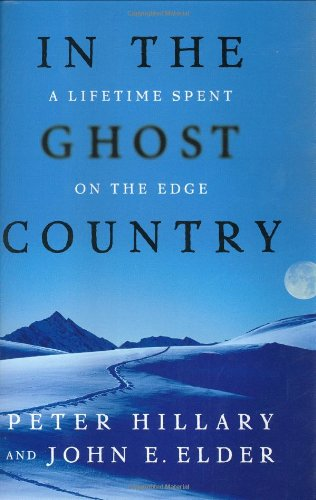 In the Ghost Country: A Lifetime Spent on the Edge: Hillary, Peter; Elder, John E.