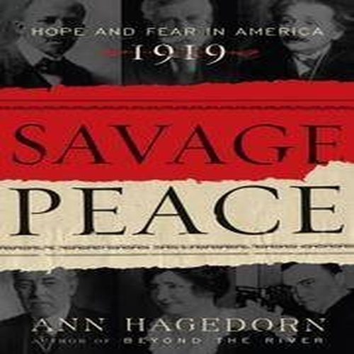 9780743243711: Savage Peace: Hope and Fear in America, 1919