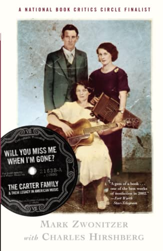 9780743243827: Will You Miss Me When I'm Gone?: The Carter Family & Their Legacy in American Music: The Carter Family and Their Legacy in American Music