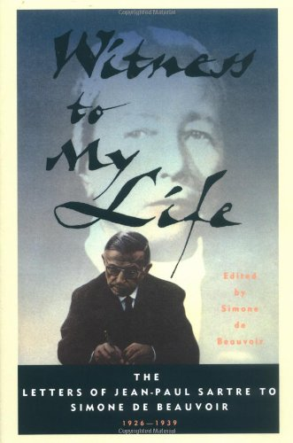 9780743244053: Witness to My Life: The Letters of Jean-Paul Sartre to Simone De Beauvoir 1926-1939