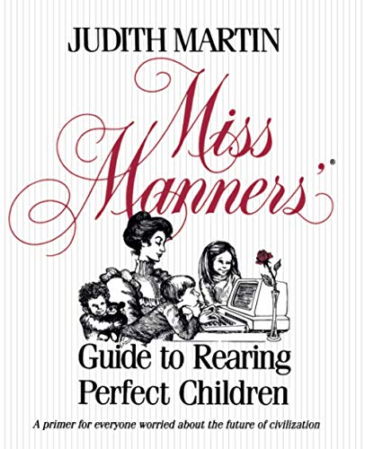9780743244176: Miss Manners' Guide to Rearing Perfect Children