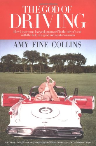 9780743244213: The God of Driving: How I Overcame Fear and Put Myself in the Driver's Seat (with the Help of a Good and Mysterious Man)