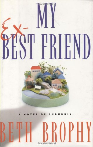 9780743244220: My Ex-Best Friend: A Novel of Suburbia