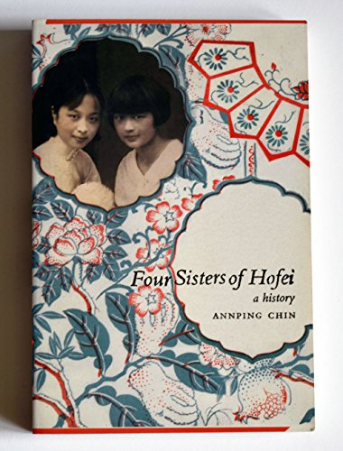 Four Sisters of Hofei: A History: Annping Chin