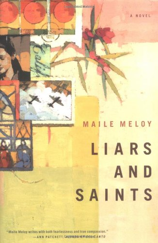 Liars and Saints: A Novel: Meloy, Maile