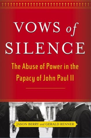 9780743244411: Vows of Silence: The Abuse of Power in the Papacy of John Paul II: The Abuse of Power and Sexual Crisis in the Papacy of John Paul II