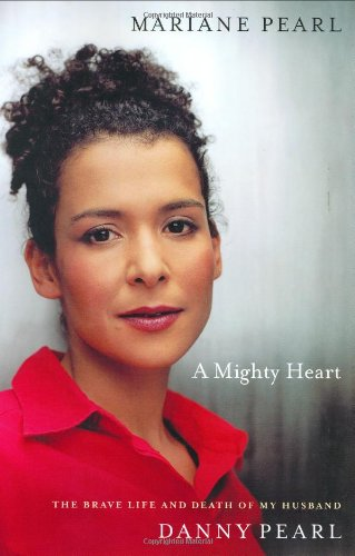 9780743244428: A Mighty Heart: The Brave Life and Death of My Husband, Danny Pearl