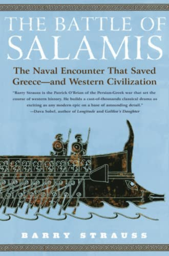 The battle of Salamis : the naval encounter that saved Greece and western civilization.: Strauss, ...