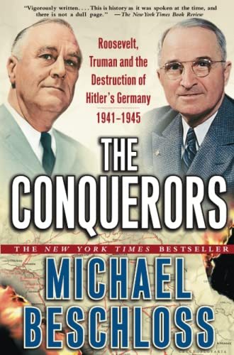 9780743244541: The Conquerors: Roosevelt, Truman and the Destruction of Hitler's Germany, 1941-1945