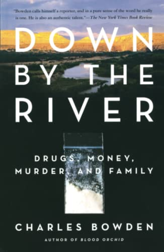 9780743244572: Down by the River: Drugs, Money, Murder, and Family