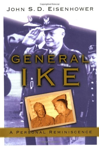 General Ike : A Personal Reminiscence: Eisenhower, John