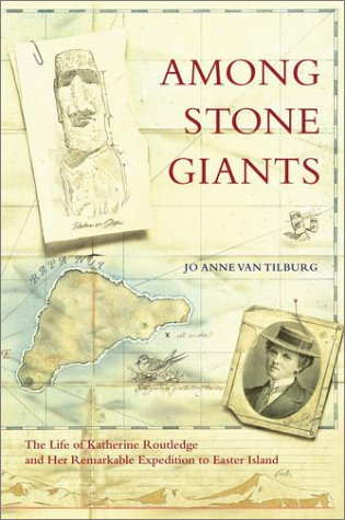 9780743244800: Among Stone Giants: The Life of Katherine Routledge and Her Remarkable Expedition to Easter Island (Lisa Drew Books)