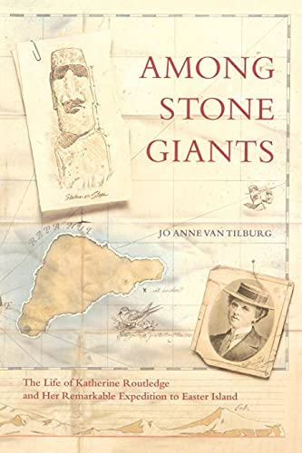 9780743244817: Among Stone Giants: The Life of Katherine Routledge and Her Remarkable Expedition to Easter Island